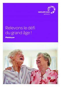 Plaidoyer Relevons le défi du grand âge !